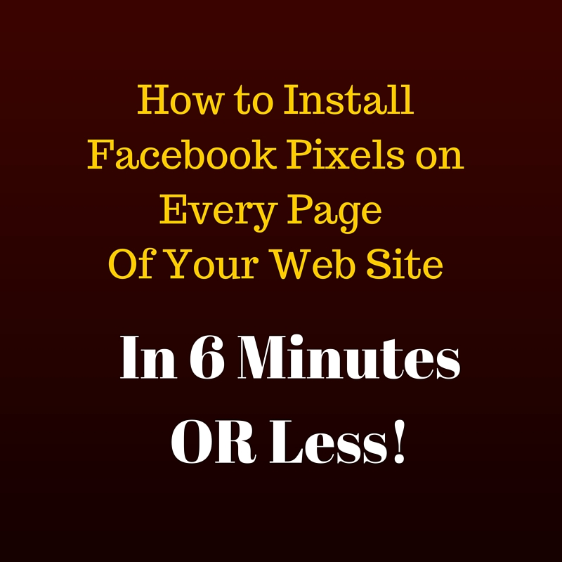 install facebook ad pixels in 6 minutes or less