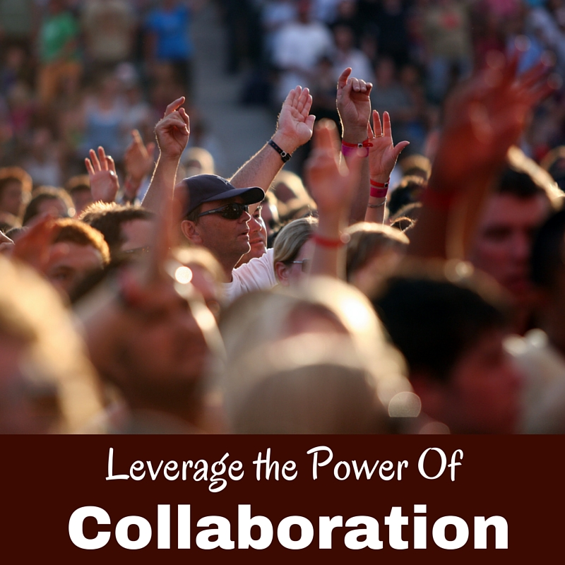 Leverage the Power Of Collaboration