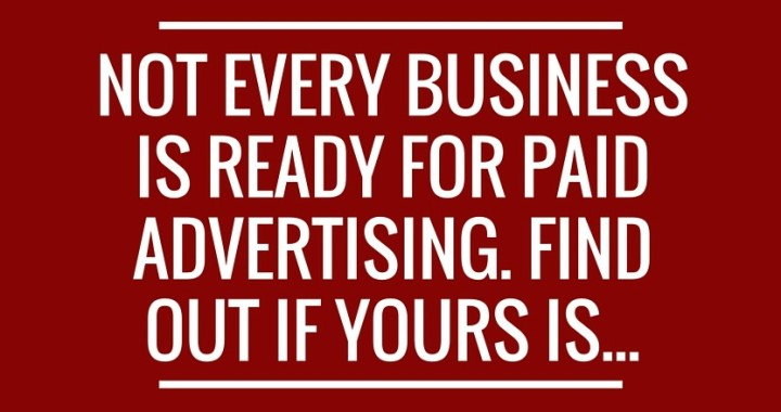 is my business ready for paid advertising?
