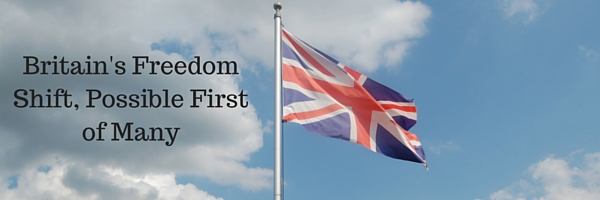Britain's Freedom Shift, Possible First of Many