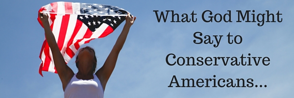 Conservative Americans Converse with God...